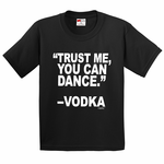 Trust Me You Can Dance Vodka Men's T-Shirt