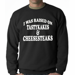 Raised on TastyKakes and Cheesesteaks Crewneck