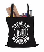 Today I'm Irish St. Patrick's Day Tote Bag