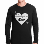So I'm Stealing His Name Couples Thermal Shirt