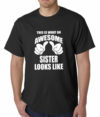 This Is What An Awesome Sister Looks Like Men's T-shirt