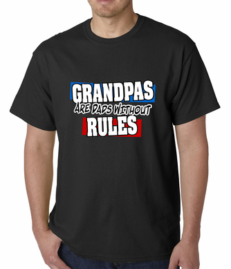 Grandpas are Dads Without Rules Men's T-shirt