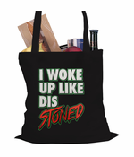 I Woke Up Like Dis, Stoned Tote Bag