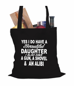 Yes, I Have Beautiful Daughter Tote Bag