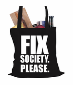 Fix Society. Please. Equality Tote Bag