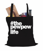 The Pew Pew Life Tote Bag