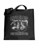 Live Slow, Die Whenever Tote Bag