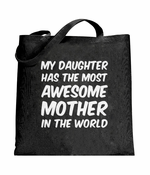 The Most Awesome Mother Tote Bag