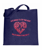 Cute Enough To Stop Your Heart Tote Bag