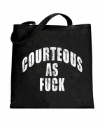 Courteous As F*ck Tote Bag