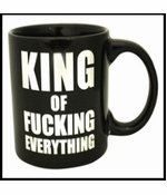 King of F*cking Everything Giant 22oz. Coffee Mug