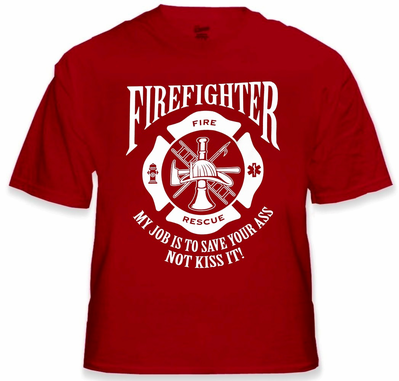 FireFighters Save Your Ass T-Shirt