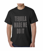 Tequila Made Me Do It Drinking Men's T-shirt