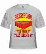 Beer Pong You Sink It They Drink It T-Shirt
