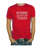 My Boyfriend Is Out Of Town T-Shirt
