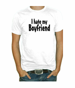 I Hate My Boyfriend T-Shirt