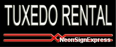 Tuxedos Rental Neon Sign