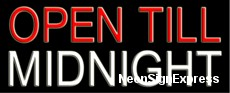Open Till Midnight Neon Sign