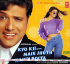 Kyo Ki Main Jhuth Nahin Bolta - CD