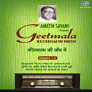 GEETMALA KI CHHAON MEIN - Ameen Sayani Presents - 5 CD set Vol. 1- 6