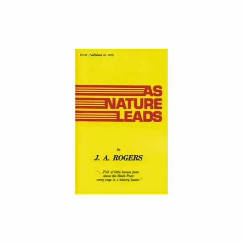 As Nature Leads J.A. Rogers