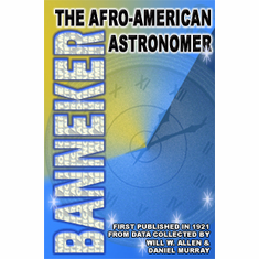 Banneker: The Afro-American Astronomer - Will W. Allen and Daniel Murray