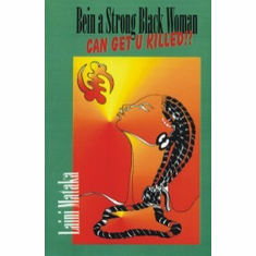 Being a Strong Black Woman Can Get U Killed!! Paperback