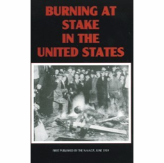 Burning at Stake in the United States - The N.A.A.C.P.