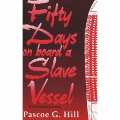 Fifty Days on Board a Slave Vessel - Pascoe G. Hill