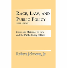 Race, Law and Public Policy - Robert Johnson, Jr.