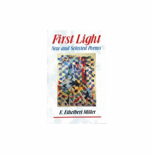 First Light: New and Selected Poems - E. Ethelbert Miller