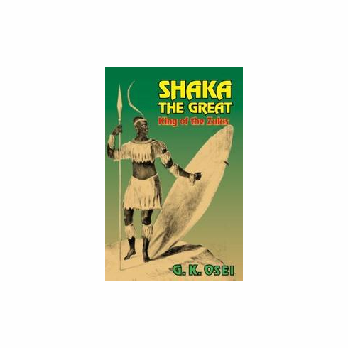 Shaka the Great - G.K. Osei