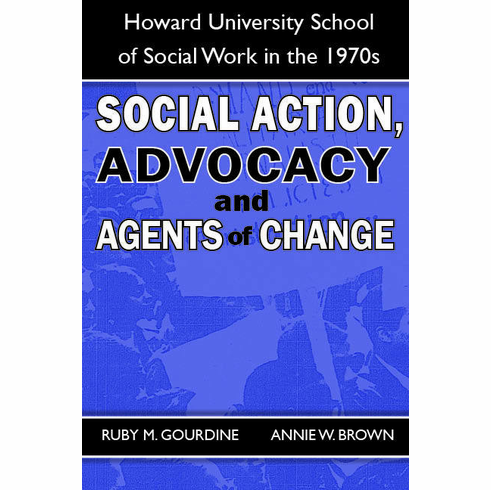 Social Action, Advocacy and Agents of Change - Ruby Gourdine, Annie Brow