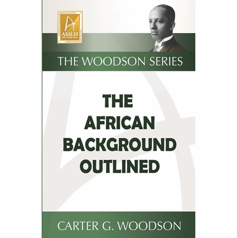 The African Background Outlined - Carter G. Woodson