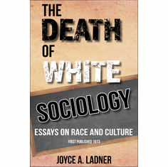 The Death of White Sociology: Essays on Race and Culture - Ed. Joyce A. Ladner