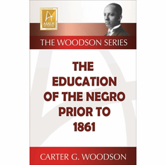 The Education of the Negro Prior to 1861 - Carter G. Woodson