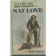 The Life and Adventures of Nat Love - Nat Love