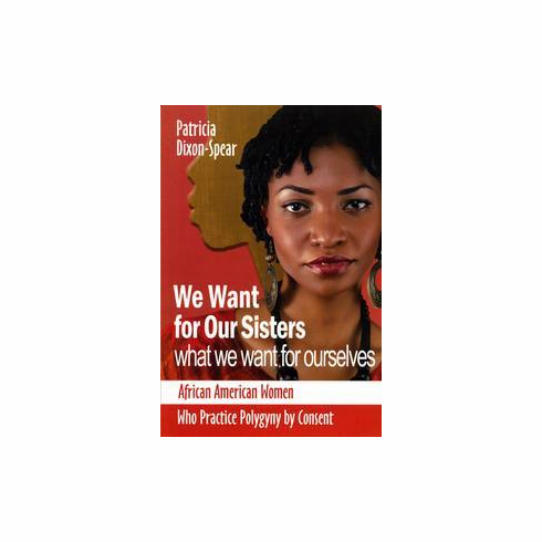 We Want for Our Sisters What We Want for Ourselves - Patricia Dixon-Spear