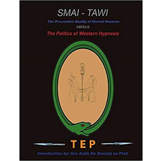 Smai-Tawi: The Procreative Duality of Eternal Oneness Versus The Politics of Western Hypnosis