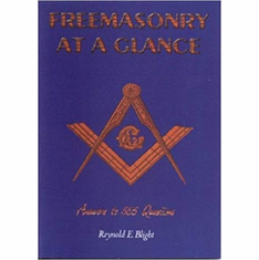 Freemasonry at a Glance: Answers to 555 Questions