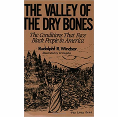 The Valley of the Dry Bones: The Conditions That Face Black People in America Today