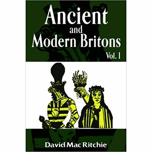 Ancient and Modern Britons Vol. I (Ancient & Modern Britons) by David Mac Ritchie (2008-01-01)