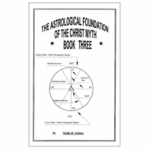 The Astrological Foundation of the Christ Myth, Book Three