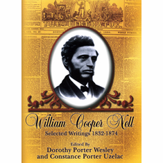 William Cooper Nell: Selected Writings 1832-1874 - Ed. Dorothy Porter Wesley and Constance Porter Uzelac