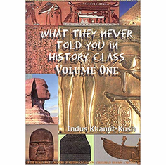 What They Never Told You In History Class, Vol. I
