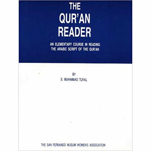 The Qur'an Reader: An elementary course in reading the arabic script of the qur'an