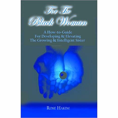 For The Black Woman: A How-To-Guide For Elevating And Developing The Intelligent Sister