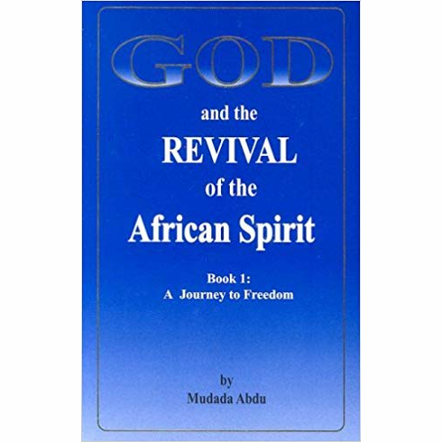 God and the Revival of the African Spirit, Book 1: A Journey to Freedom