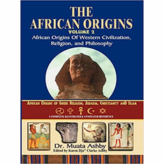 The African Origins: The African Origins of Western Civilization, Religion, and Philosophy