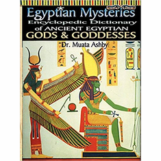 Egyptian Mysteries: Encyclopedic Dictionary of Ancient Egyptian Gods and Goddesses